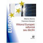 Viitorul EUROPEI: reformă sau declin?