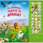 CE ANIMALE TRAIESC IN AFRICA?