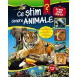 CE STIM DESPRE ANIMALE. PRIMA MEA CARTE 7-12 ANI