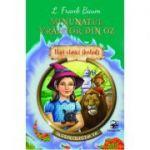 Minunatul vrăjitor din Oz. Mari clasici ilustrați. Supercolecția ta