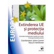 Extinderea UE si protectia mediului