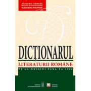 Dictionarul literaturii romane de la origini pana la 1900