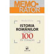 Istoria românilor în 100 de termeni. Memorator