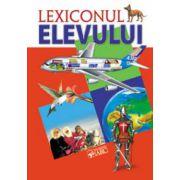 Lexiconul elevului. Dictionar enciclopedic