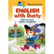 ENGLISH WITH DUSTY. Caiet de lucru pentru incepatori