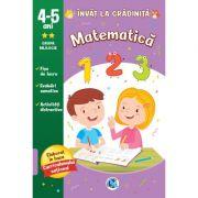 Matematica 4-5 ani. Invat la gradinita