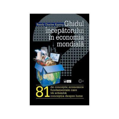 Ghidul începătorului în economia mondială