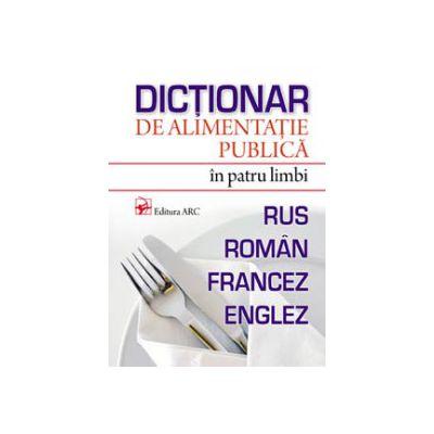 DICTIONAR DE ALIMENTATIE PUBLICA IN 4 LIMBI