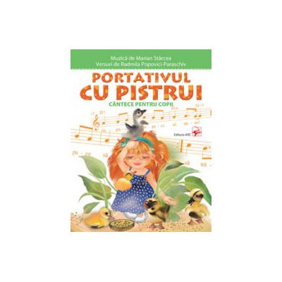 PORTATIVUL CU PISTRUI. CANTECE PENTRU COPII + CD