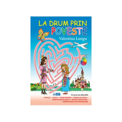 LA DRUM PRIN POVESTE. JOCURI-LABIRINT