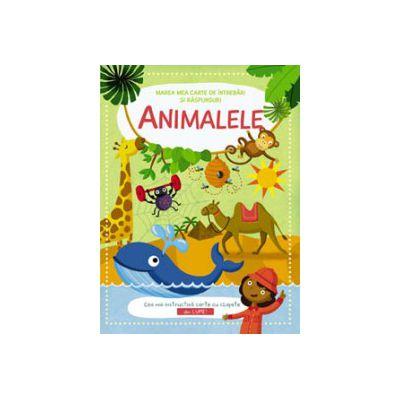 ANIMALELE. MAREA CARTE DE INTREBARI SI RASPUNSURI