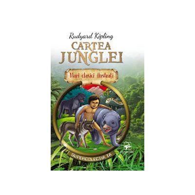 Cartea junglei. Mari clasici ilustrați