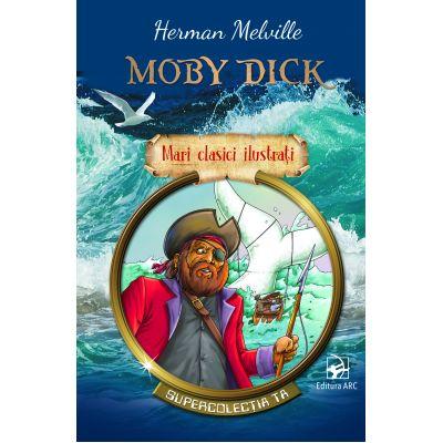 Moby Dick. Mari clasici ilustrați. Supercolecția ta