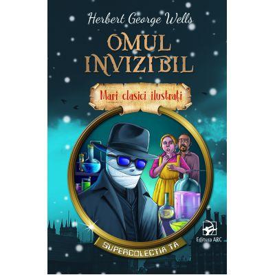 Omul invizibil. Mari clasici ilustrați. Supercolecția ta