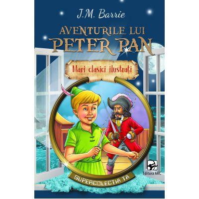 Aventurile lui Peter Pan. Mari clasici ilustrați. Supercolecția ta